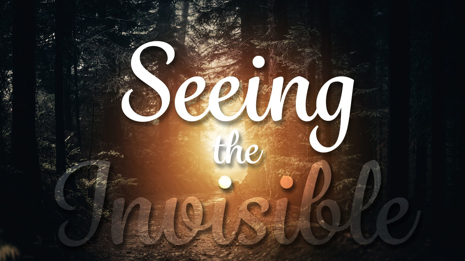 Seeing the Invisible -- Week 7