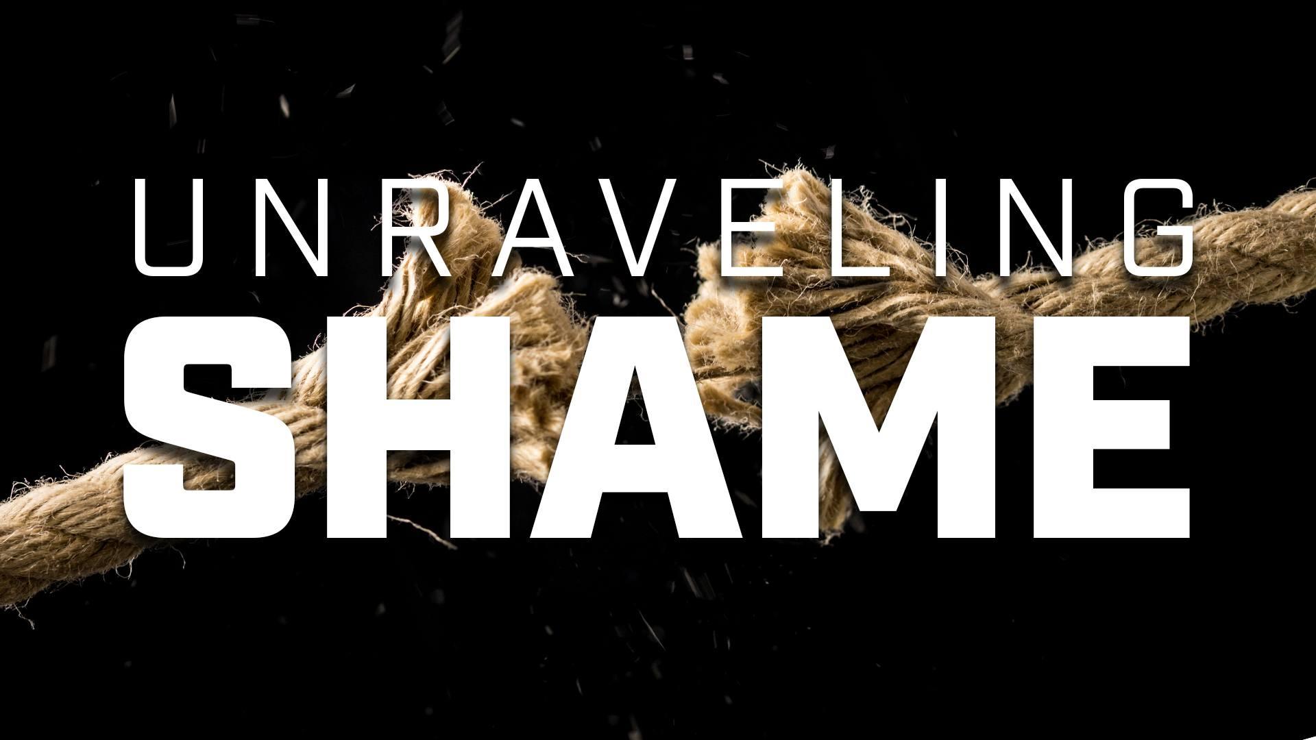 Unraveling Shame -- Week 1